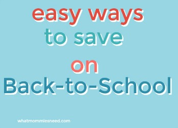 Easy Ways to Save on Back-To-School